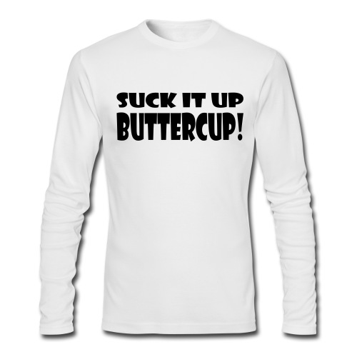 Suck It Up Buttercup Men's AA Long Sleeve Tee - Men's Long Sleeve T-Shirt by Next Level