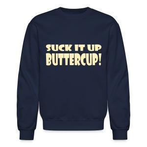 Suck It Up Buttercup Men's Crewneck Sweatshirt - Crewneck Sweatshirt
