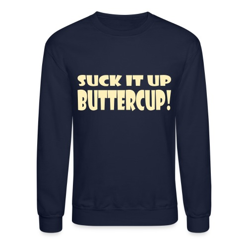Suck It Up Buttercup Men's Crewneck Sweatshirt - Crewneck Sweatshirt