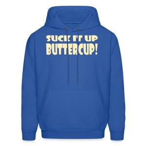 Suck It Up Buttercup Men's Hoodie - Men's Hoodie