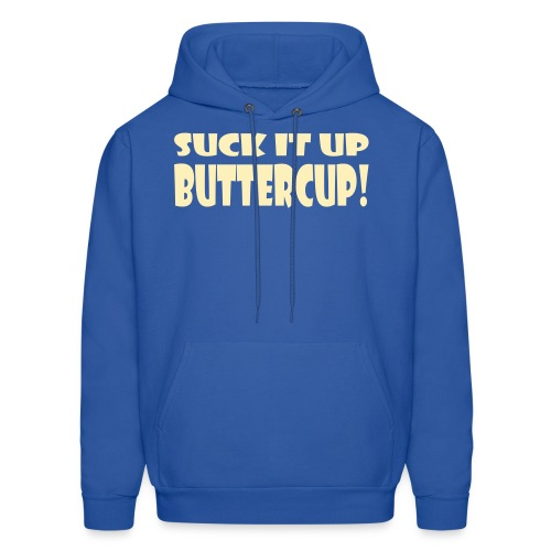 Suck It Up Buttercup Men's Hoodie - Men's Hoodie