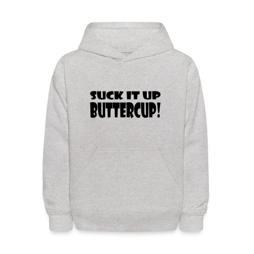Suck It Up Buttercup Children's Hoodie - Kids' Hoodie