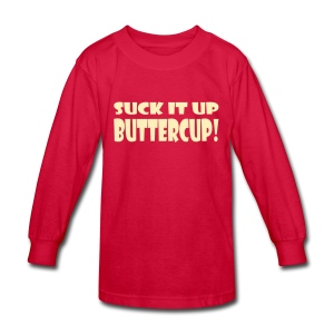 Suck It Up Buttercup Children's Long Sleeve T-Shirt - Kids' Long Sleeve T-Shirt
