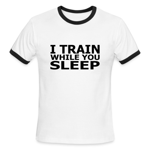 I Train While You Sleep Men's Lightweight Ringer Tee - Men's Ringer T-Shirt