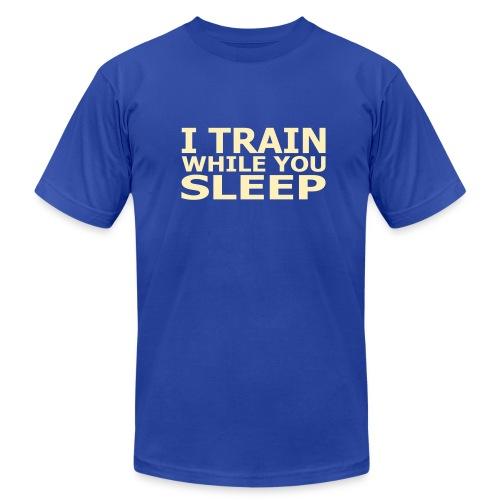 I Train While You Sleep Men's AA T-Shirt - Men's  Jersey T-Shirt