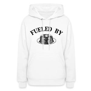 Fueled By Pancakes Women's Hoodie - Women's Hoodie