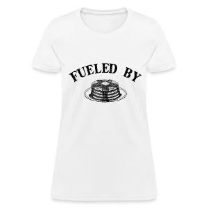 Fueled By Pancakes Women's Standard Weight T-Shirt - Women's T-Shirt
