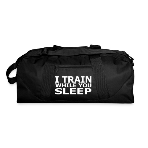 I Train While You Sleep Duffel Bag - Duffel Bag