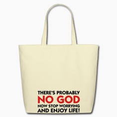 There is no God - Enjoy Life (2c) Bags