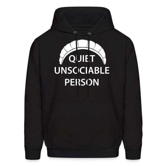 Quiet Unsociable Hoodie