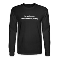 Long Sleeve Shirts ~ Men's Long Sleeve T-Shirt ~ MENS LONG: Sh*t a puppy