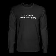 Long Sleeve Shirts ~ Men's Long Sleeve T-Shirt ~ MENS LONG: Sh*t a puppy