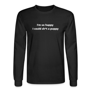 MENS LONG: Sh*t a puppy - Men's Long Sleeve T-Shirt