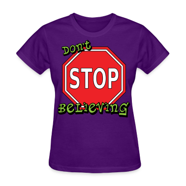 dont_stop_believing - Womens