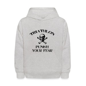 Triathlon - Punish Your Fear Kid's Hoodie - Kids' Hoodie