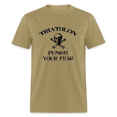 Triathlon - Punish Your Fear Men's Standard Weight T-Shirt - Men's T-Shirt