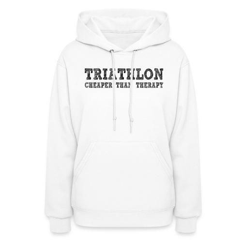 Triathlon - Cheaper Than Therapy Women's Hoodie - Women's Hoodie