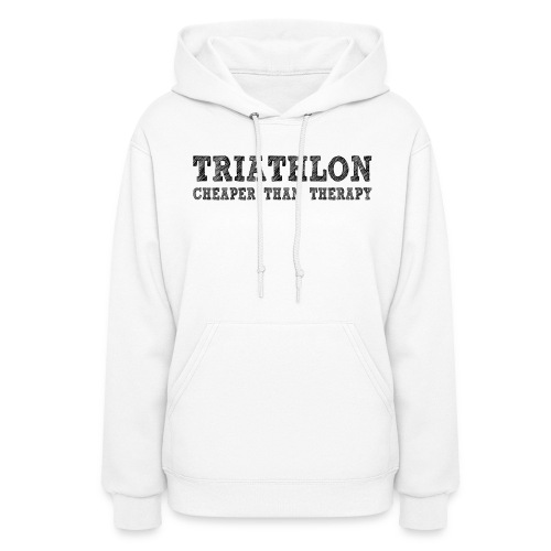 Triathlon - Cheaper Than Therapy Women's Hoodie - Women's Hoodie