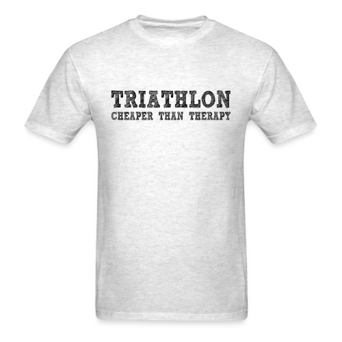 Triathlon - Cheaper Than Therapy Standard Weight T-Shirt - Men's T-Shirt