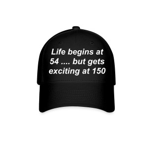 Cap Life begins at 54 - Baseball Cap