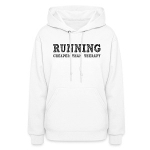 Running - Cheaper Than Therapy Women's Hoodie - Women's Hoodie