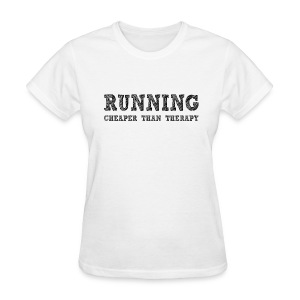 Running - Cheaper Than Therapy Women's Standard Weight T-Shirt - Women's T-Shirt