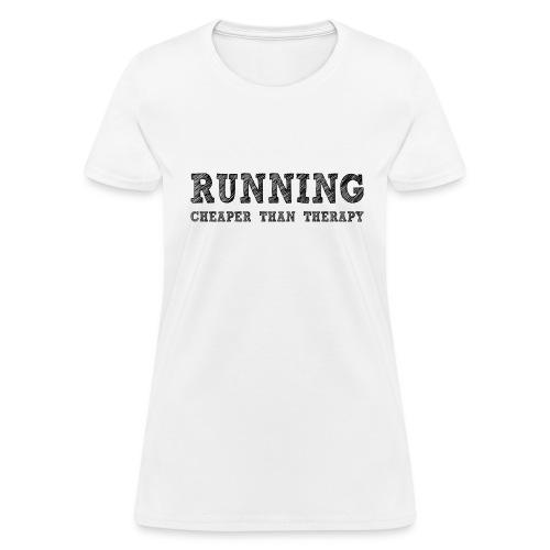 Running - Cheaper Than Therapy Women's Standard Weight T-Shirt - Women's T-Shirt