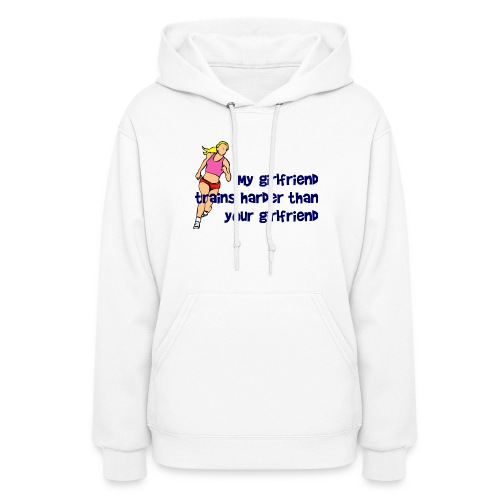 My Girlfriend Trains Harder Women's Hoodie - Women's Hoodie