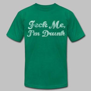 Feck Me, I'm Drunk - Men's T-Shirt by American Apparel