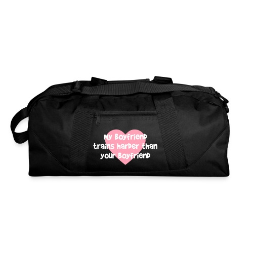 My Boyfriend Trains Harder Duffel Bag - Duffel Bag