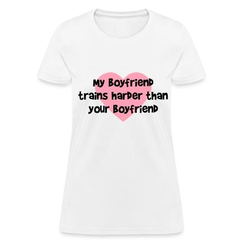 My Boyfriend Trains Harder Women's Standard Weight T-Shirt - Women's T-Shirt
