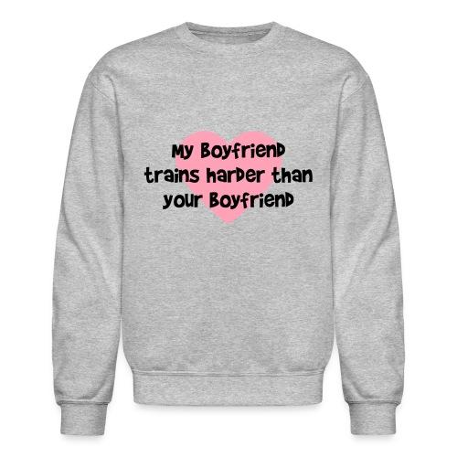 My Boyfriend Trains Harder Men's Crewneck Sweatshirt - Crewneck Sweatshirt