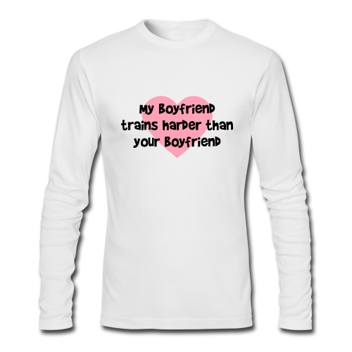 My Boyfriend Trains Harder Men's AA Long Sleeve Tee - Men's Long Sleeve T-Shirt by Next Level
