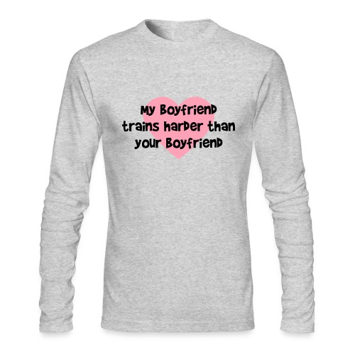 My Boyfriend Trains Harder Men's AA Long Sleeve Tee - Men's Long Sleeve T-Shirt by Next Level