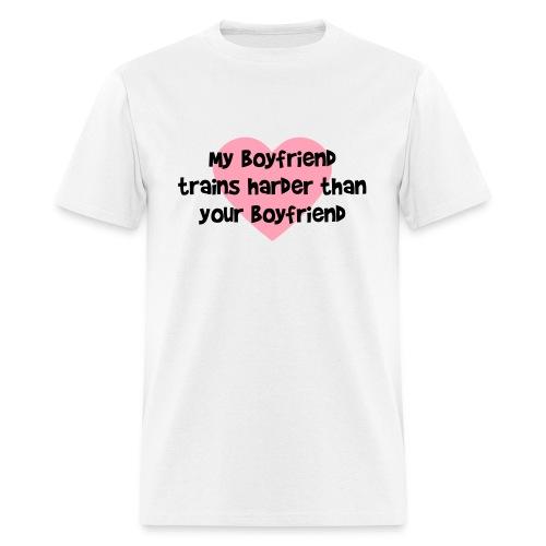 My Boyfriend Trains Harder Men's Standard Weight T-Shirt - Men's T-Shirt