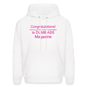 Congratulations, You've just won a free subscription to DUMB ASS Magazine - Men's Hoodie