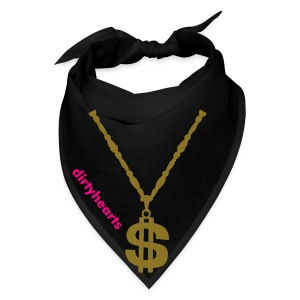 The cheapest bling you can find.  - Bandana