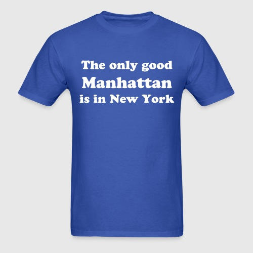 Only 1 good Manhattan - Men's T-Shirt