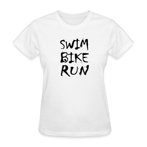Swim Bike Run Dirty Design - Women's T-Shirt