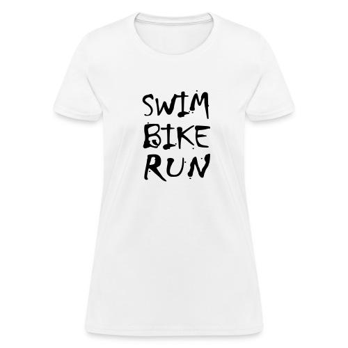 Swim Bike Run Dirty Design - Women's T-Shirt