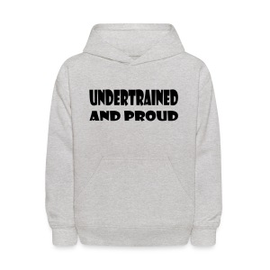 Undertrained and Proud - Kids' Hoodie