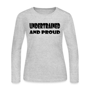 Undertrained and Proud - Women's Long Sleeve Jersey T-Shirt