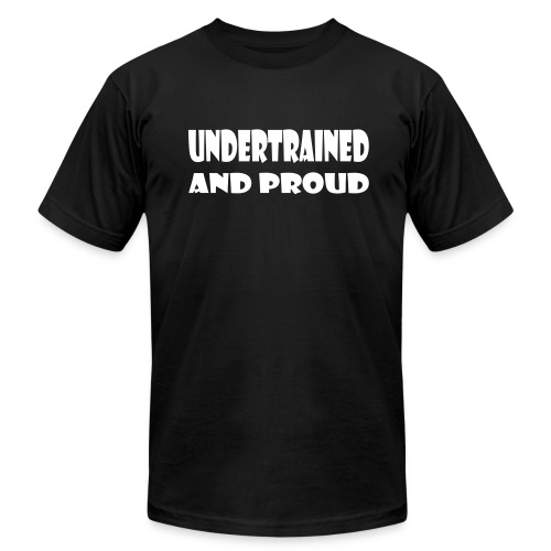 Undertrained and Proud - Men's Fine Jersey T-Shirt