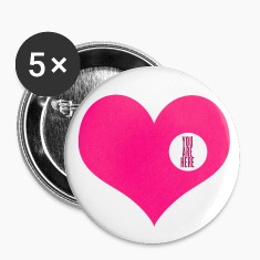 you are here - love and valentine's day gift Buttons