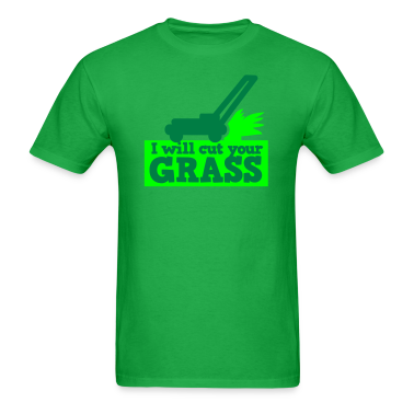 I will cut your grass simple lawn mower T-Shirts