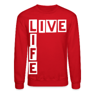 Long Sleeve Shirts ~ Crewneck Sweatshirt ~ Live Life in a Box
