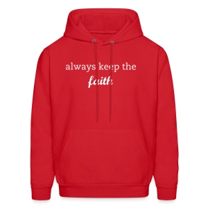 Always keep the faith Hoodie - Men's Hoodie