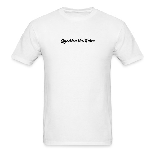 Question the Rules - Men's T-Shirt