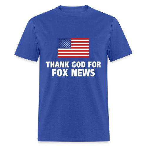 Thank God for Fox News - Men's T-Shirt