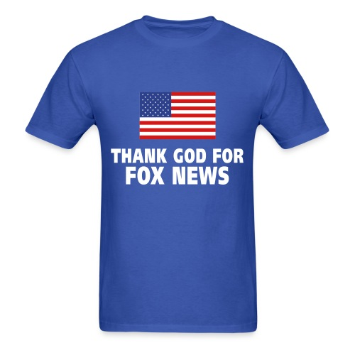 Thank God for Fox News - Men's T-Shirt